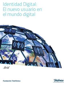 Identidad Digital: El nuevo usuario en el mundo digital. Madrid, Fundación telefónica, 2013.